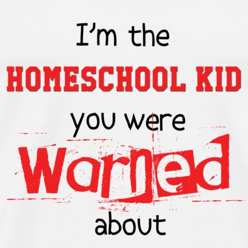 Homeschool Kid Warning - Men's Premium T-Shirt