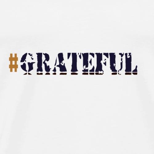 #Grateful - Men's Premium T-Shirt