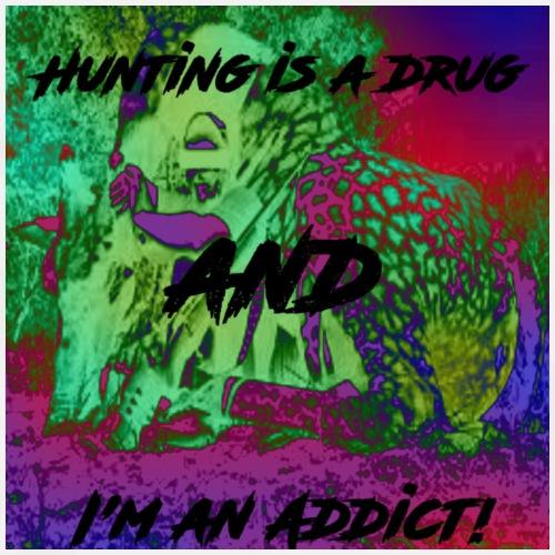 hunting is a drug - Men's Premium T-Shirt