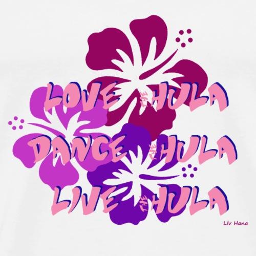 Love - Dance - Live the Hula - Men's Premium T-Shirt
