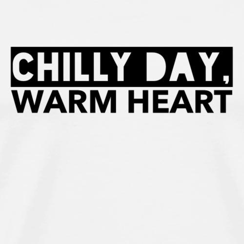 Chilly Day, Warm Heart - Men's Premium T-Shirt