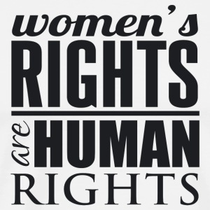 Women's Rights are Human Rights T-Shirt - Men's Premium T-Shirt