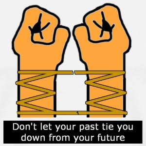 Don't Let Your Past Tie You Down From Your Future - Men's Premium T-Shirt