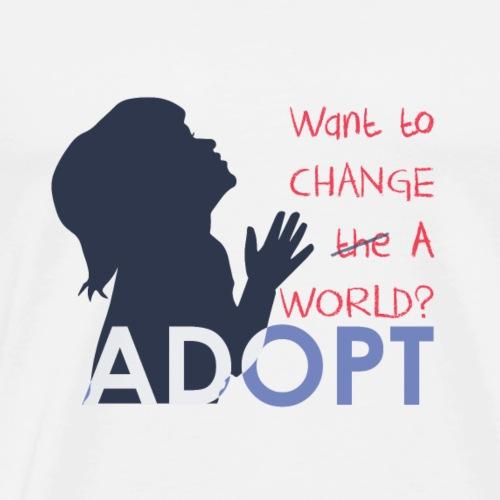 Want to change a world? Adopt! Adoption Awareness - Men's Premium T-Shirt