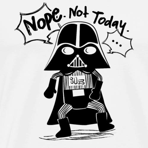 Nope Not Today T-shirt - Men's Premium T-Shirt