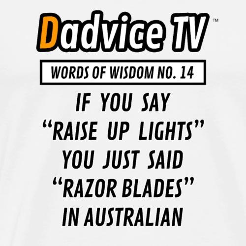 14 IF YOU SAY RISE UP LIGHTS - Men's Premium T-Shirt