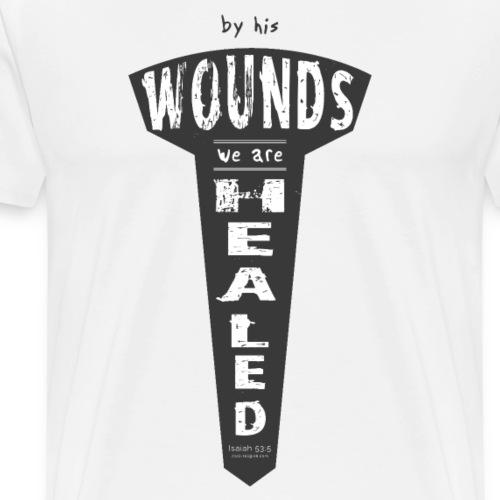 Isaiah 53:5 - By his Wounds... - Men's Premium T-Shirt