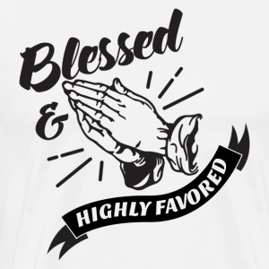 Blessed and Highly Favored (Flag w/ Black Letters) - Men's Premium T-Shirt