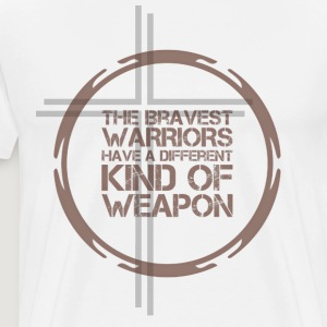 The Bravest WARRIORS Have a Different Weapon - Men's Premium T-Shirt