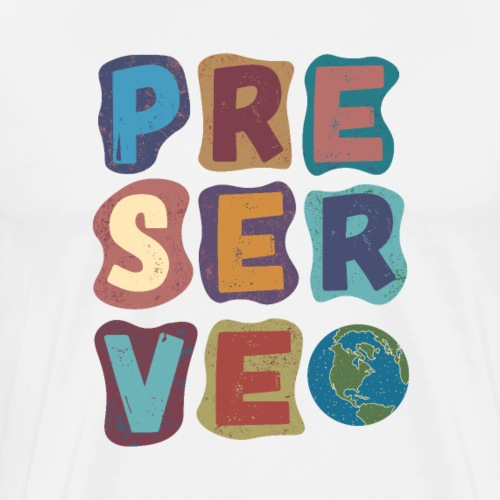PRESERVE EARTH - Men's Premium T-Shirt