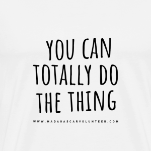 You Can Do The Thing - Men's Premium T-Shirt