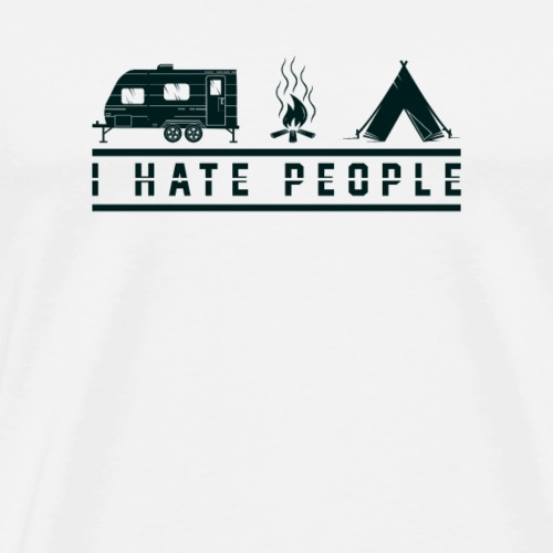 I Hate People Camping Shirt - Men's Premium T-Shirt