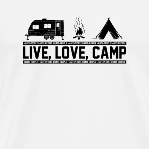 Live love Camp Camping T-Shirt - Men's Premium T-Shirt