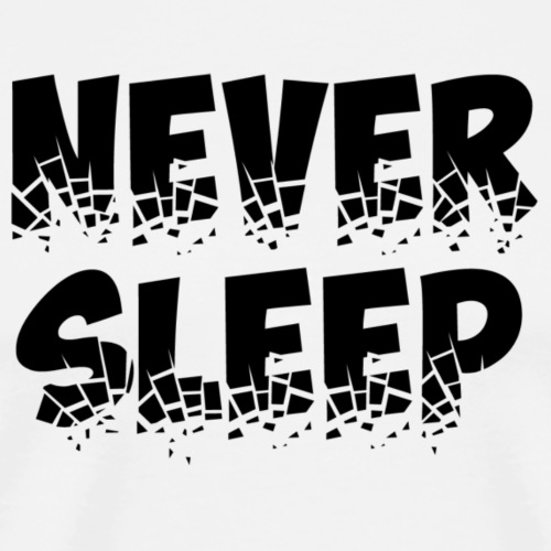 Never Sleep (ObelixPro/Black) - Men's Premium T-Shirt