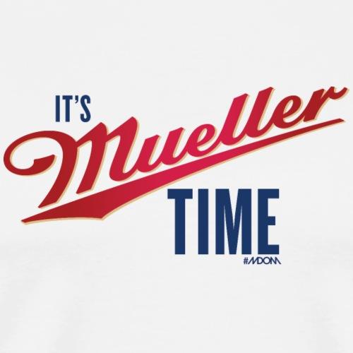 It's MUELLER Time! - Men's Premium T-Shirt