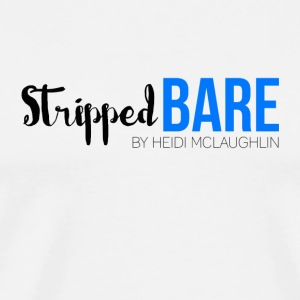 Stripped Bare - Men's Premium T-Shirt