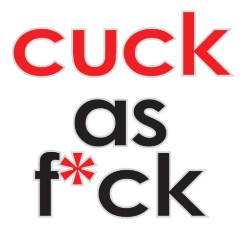 Cuck As F*ck - Men's Premium T-Shirt