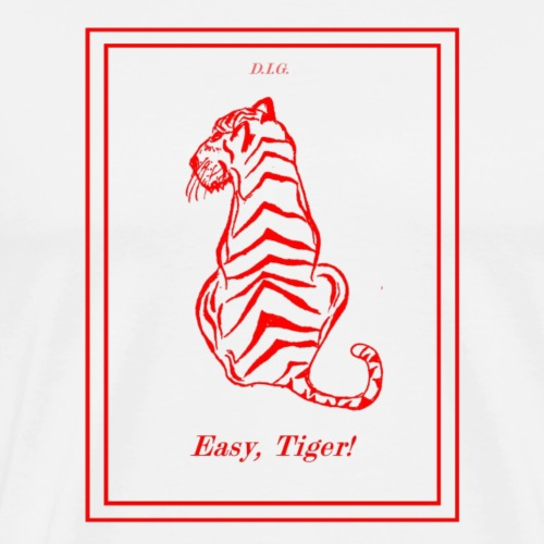 Easy, Tiger! - Men's Premium T-Shirt