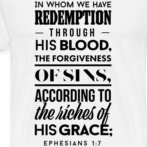 Ephesians 1:7 - Men's Premium T-Shirt