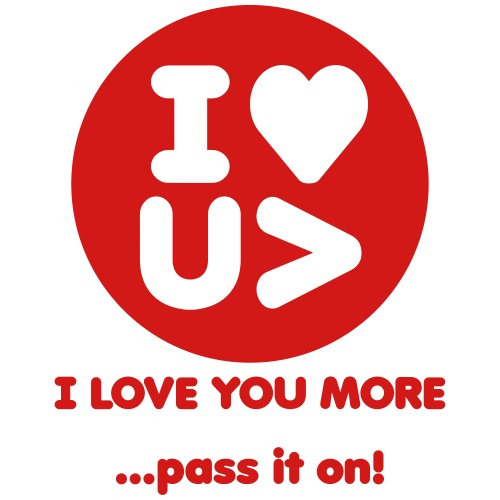 I love you more... pass it on! - Men's Premium T-Shirt