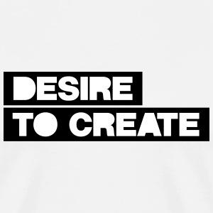Desire To Create - Men's Premium T-Shirt