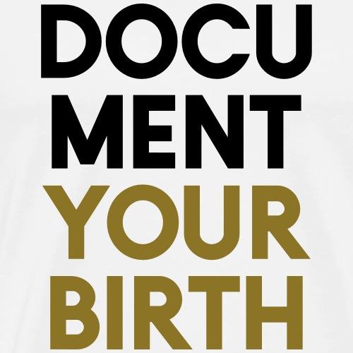document your birth - Men's Premium T-Shirt