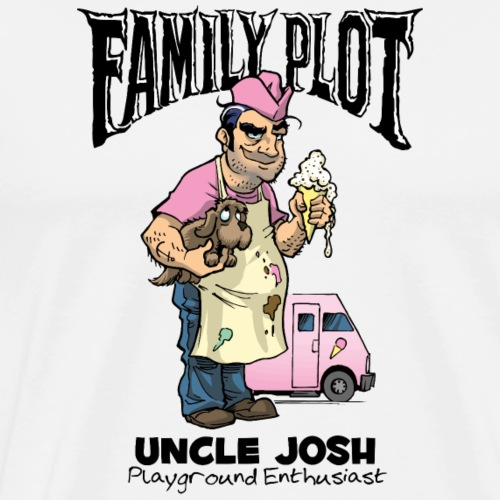 Uncle Josh - Family Plot - Men's Premium T-Shirt