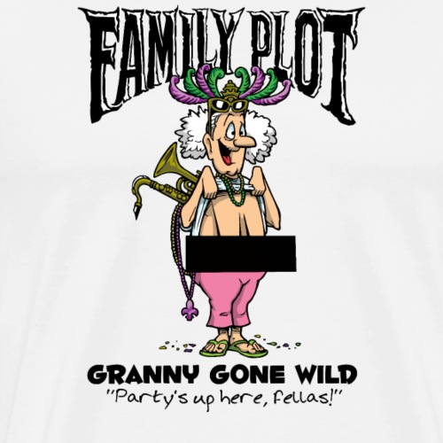 Granny Gone Wild - Family Plot - Men's Premium T-Shirt