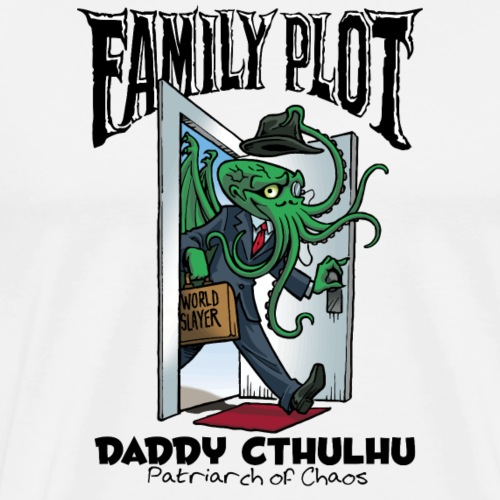 Daddy Cthulhu - Family Plot - Men's Premium T-Shirt