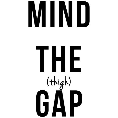 Mind the (Thigh) Gap - Men's Premium T-Shirt