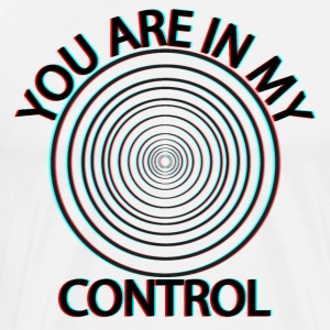 YOU ARE IN MY CONTROL - Men's Premium T-Shirt