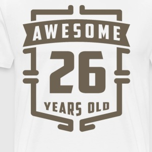 Awesome 26 Years Old - Men's Premium T-Shirt