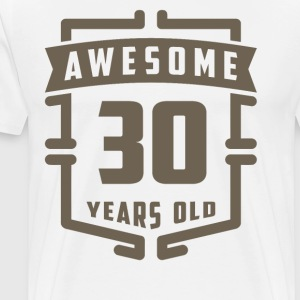Awesome 30 Years Old - Men's Premium T-Shirt