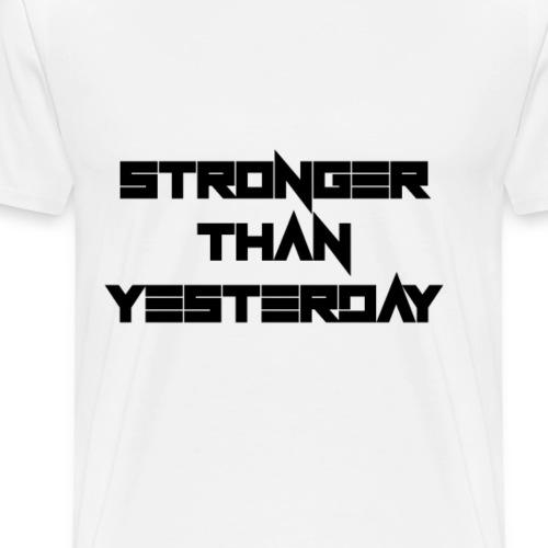 Stronger than yesterday - Men's Premium T-Shirt