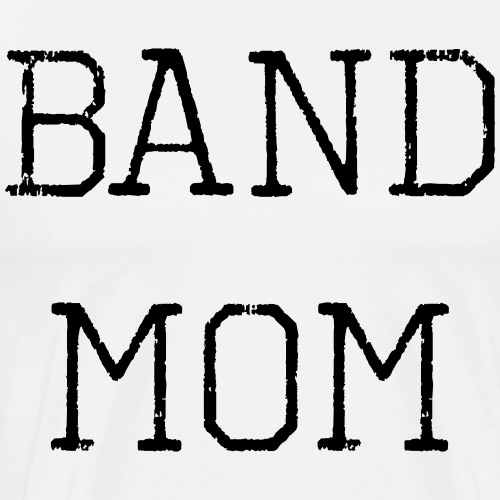 Band Mom - Men's Premium T-Shirt