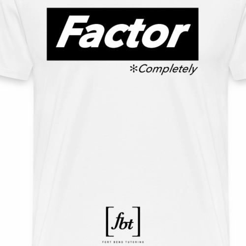 Factor Completely [fbt] - Men's Premium T-Shirt