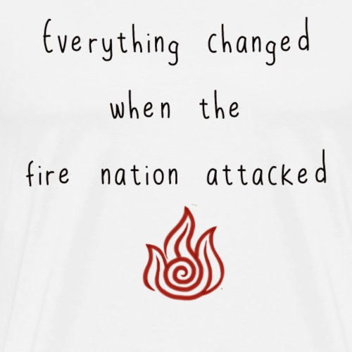 Everything changed when the fire nation attacked - Men's Premium T-Shirt