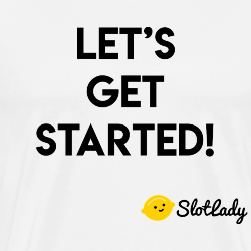 Let's Get Started! Tee - Men's Premium T-Shirt