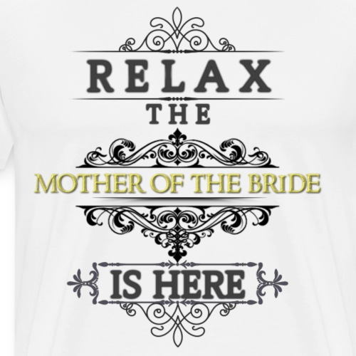 Mother of the Bride - Men's Premium T-Shirt