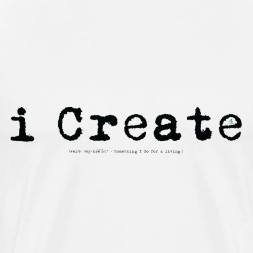 i Create (black) - Men's Premium T-Shirt