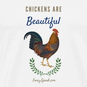 Chickens are Beautiful - Men's Premium T-Shirt