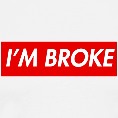 SUPREME PARODY - I'M BROKE - Men's Premium T-Shirt