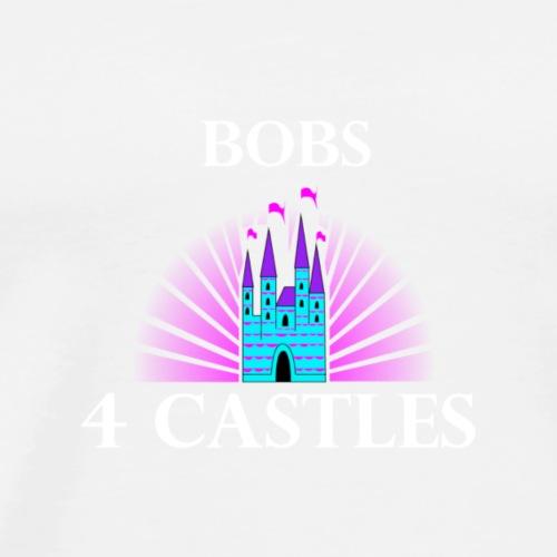 Bobs 4 Castles - Men's Premium T-Shirt