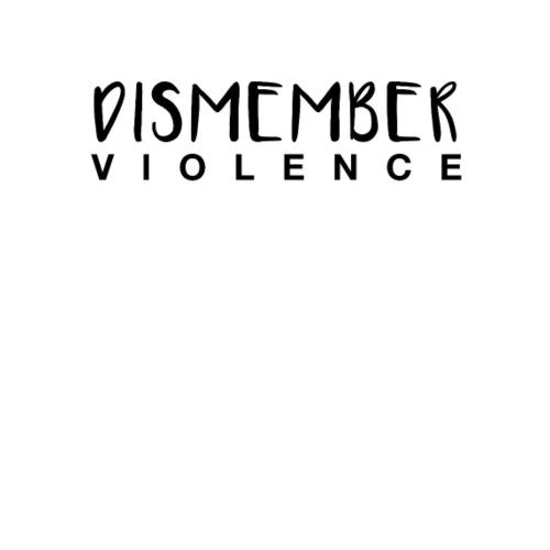 Dismember Violence! - Men's Premium T-Shirt