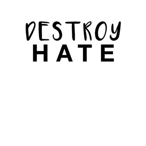 Destroy Hate! - Men's Premium T-Shirt