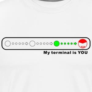 my terminal is you - Men's Premium T-Shirt
