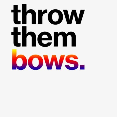 Throw Them Bows - Men's Premium T-Shirt