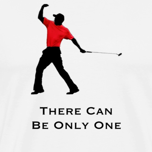 There can be only one - Men's Premium T-Shirt