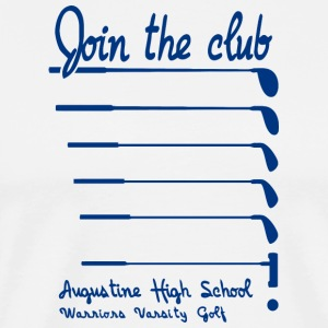 Join The Club Augustine High School Warriors Varsi - Men's Premium T-Shirt