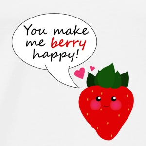 You Make Me Berry Happy! - Men's Premium T-Shirt